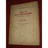 Vida De Jose Hernandez - Jose Roberto Del Rio /en Belgrano