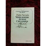 Veinte Poemas De Amor Cien Sonetos P. Neruda Tomo L C
