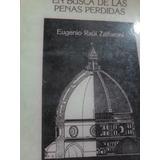 Eugenio Zaffaroni. En Busca De Las Penas Perdidas.