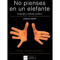 No Pienses En Un Elefante - George Lakoff - Libro