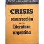 Abelardo Ramos, Crisis Y Resurrección De La Literatura Argen