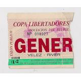 Antigua Entrada Velez - River Copa Libertadores Año 1995
