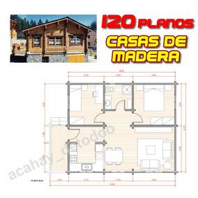Planos Casas De Madera - Cabañas - 120 Planos !!