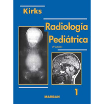 Kirks Radiologia Pediatrica 2 Tomos En Pdf