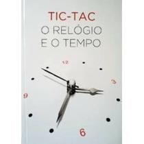 Livro Tic-tac - O Relógio E O Tempo Contandinho