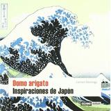 Libro, Domo Origato Inspiraciones De Japón Carmen Rodríguez.