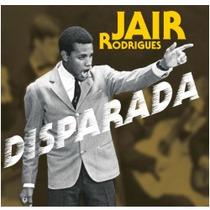 Cd Jair Rodrigues - Disparada - Novo E Lacrado