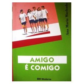 Amigo É Comigo. Livro De Ana Maria Machado. Paradidático.