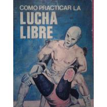 Como Practicar La Lucha Libre, Gomez Hermanos