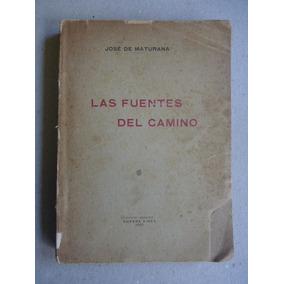 Maturana, J. De. Las Fuentes Del Camino. 1909