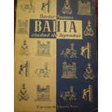 Bahia Ciudad De Leyendas (prólogo De Pablo Neruda)
