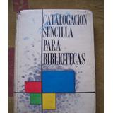 Catalogación Sencilla Para Bibliotecas-aut-ilust-susan Grey