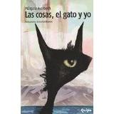 Libro Cosas,el Gato Y Yo,las - Isbn 9789875041059