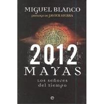 2012 Mayas - Los Señores Del Tiempo (bolsillo ( Envío Gratis