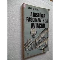 * A História Fascinante Da Aviação - Livro
