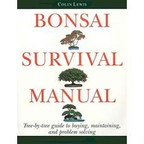 Manual De Supervivencia Bonsai: Árbol Por Árbol Guía Para La
