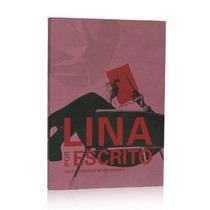 Livro Lina Por Escrito - Textos Escolhidos De Lina Bo Bardi