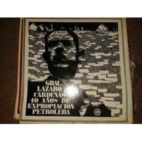 Disco Acetato: Lazaro Cardenas - 40 Años De Expropiacion