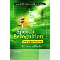 Speech Recognition Over Digital Channels: Robus Envío Gratis