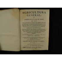 Agricultura General, Y Gobierno De La Casa De Campo. 1765