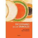Diccionario De Símbolos. Jean Chevalier & Alain Gheebrant