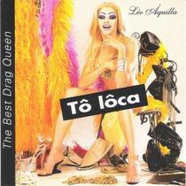 Cd Léo Áquila Tô Lôca The Best Drag Queen