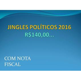 Jingles Políticos 2016...o Melhor Preço Do Brasil.