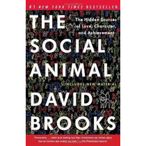 Libro The Social Animal: The Hidden Sources Of Love, Charact