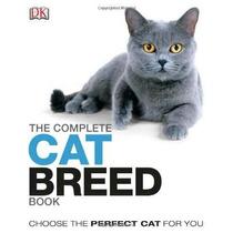 El Gato De La Raza Del Libro Completo (dk El Libro Completo