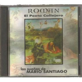 Roman El Poeta Callejero - Los Sueños De Mario S.. - Cd Rock