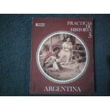 Prácticas De Historia 3 Argentina - G. F. Fuentes - Estrada
