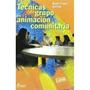 Tecnicas De Grupo En Animacion Comunitaria Sind Envío Gratis