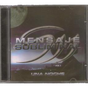 Mensaje Subliminal - Una Noche ( Rock Urbano Mexicano ) Cd