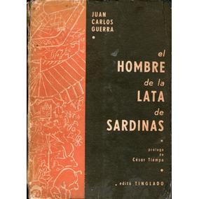 El Hombre De La Lata De Sardinas Juan Carlos Guerra