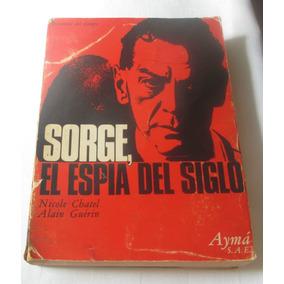 Sorge El Espía Del Siglo / Nicole; Guérin Chatel