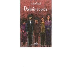 Declínio E Queda - Evelyn Waugh - 1997 - Cia. Das Letras