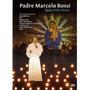 Dvd - Padre Marcelo Rossi: Ágape Amor Divino Frete Grátis