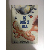 Livro Os Bons De Bola (infantil)