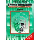 El Proyecto De La Investigación 5ta-6ta Edición Fidias Arias