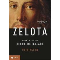 Zelota A Vida E A Epoca De Jesus De Nazare Livro Aslan Reza