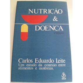 Nutrição & Doença - Carlos Eduardo Leite