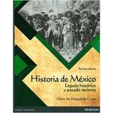 Historia De Mexico Legado Historico Y Pasado Reciente Pdf