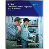 Step 7 Una Manera Fácil De Programar Plc Siemens / Alfaomega