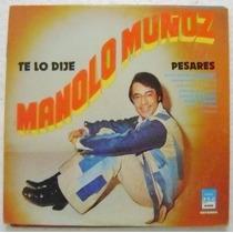 Manolo Muñoz / Te Lo Dije 1 Disco Lp Vinilo