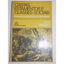 Castas, Estamentos E Classes Sociais- Sendi Hirano