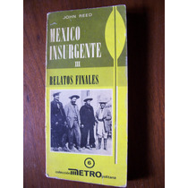México Insurgente Lll-relatos Finales-aut-jhon Reed-op4
