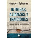 Intrigas, Alianzas Y Traiciones / Gustavo Sylvestre