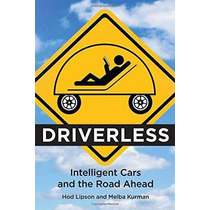 Libro Driverless: Intelligent Cars And The Road Ahead (mit P