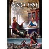 Año 303: Inventan El Cristianismo Conde Torrens, Fernando