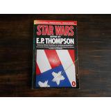 Star Wars. Edited By. E. P. Thompson. En Inglés.